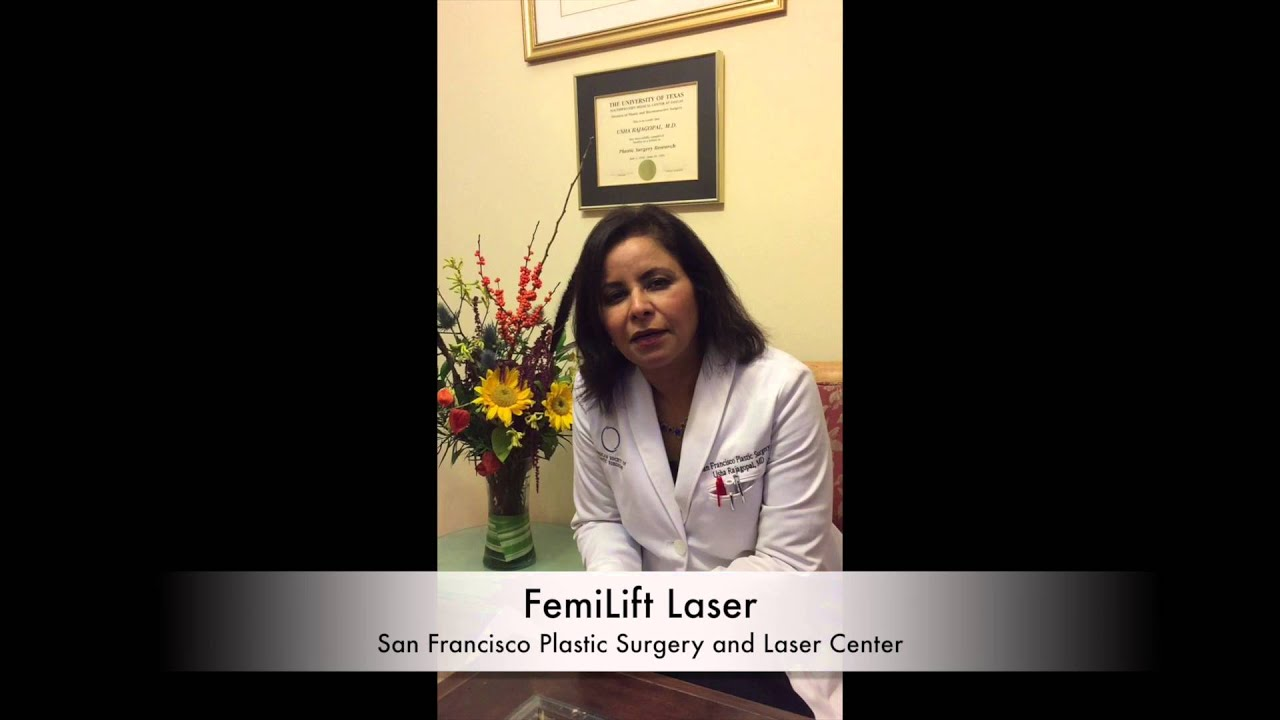 FemiLift by Dr. Usha Rajagopal of San Francisco Plastic Surgery ...