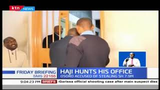 Haji hunts officer in his own office accused of stealing 7.9M