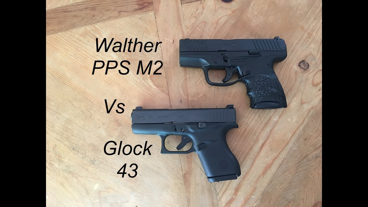 Glock 43 vs Walther PPS M2- If I Could Only Have One
