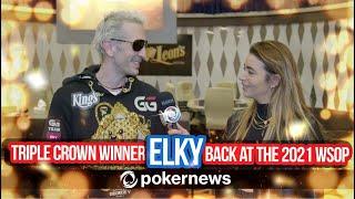 2021 WSOP - Triple Crown Winner ElkY Back At The WSOP
