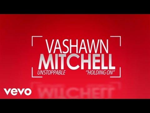 VaShawn Mitchell - Holding On (Live/Lyric Video)