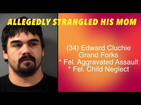 Grand Forks Man Charged With Strangling His Mom
