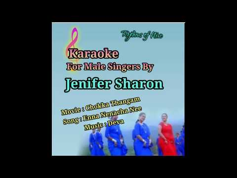 Enna Nenacha Nee Enna Nenacha Karaoke For Male Singers By Jenifer Sharon