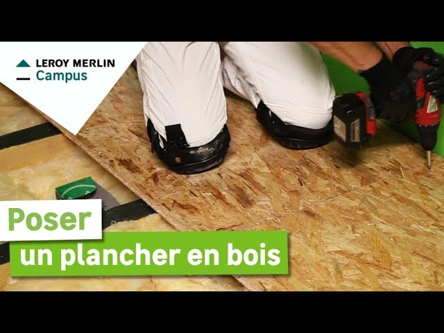 Comment Poser Un Plancher Bois Leroy Merlin Youtube
