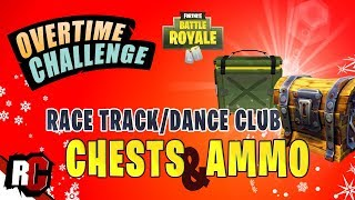 Fortnite OVERTIME CHALLENGE Race Track and Dance Club Chest/Ammo Box Locations (Season 7)