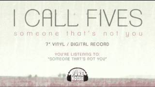 Watch I Call Fives Someone Thats Not You video