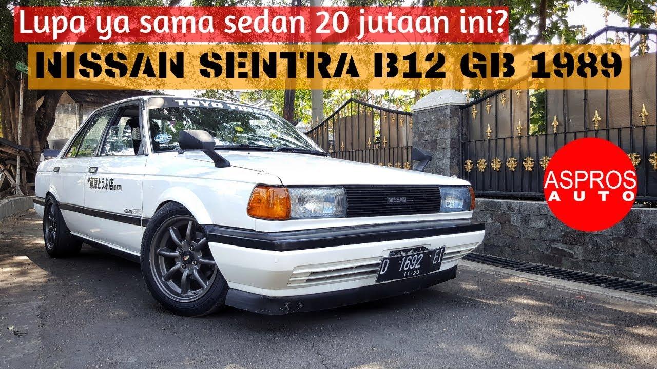 Sedan 20 Jutaan Kece Badai Nissan Sentra Gb B12 1989 Review By Aspros Auto Youtube