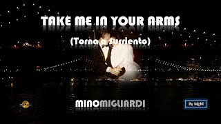 Torna a Surriento (Take Me In Your Arms)