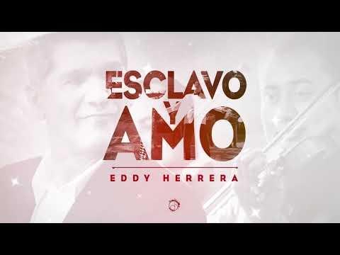 Esclavo y Amo – Eddy Herrera (Audio Oficial)