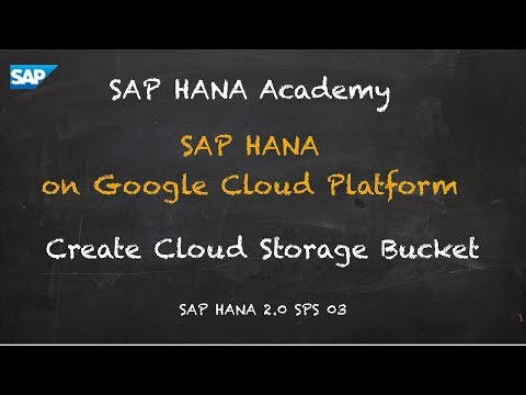 [2 0 SPS 02] Getting Started with SAP HANA on GCP: Create Cloud Storage  Bucket - SAP HANA Academy