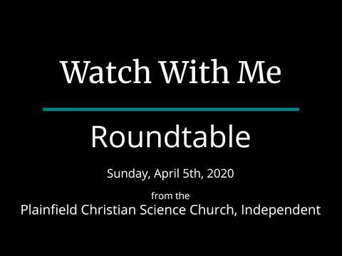 Watch With Me — Sunday, April 5th, 2020 Roundtable