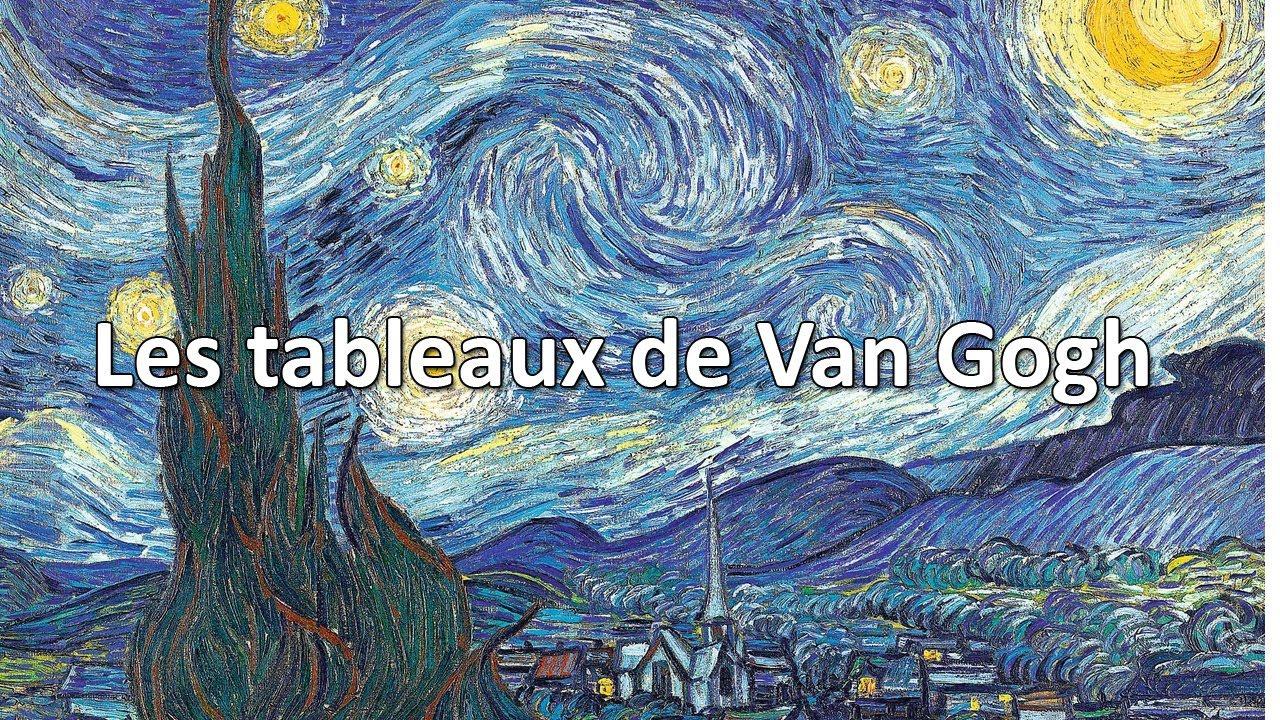 Les Plus Beaux Tableaux De Van Gogh Grands Maitres De La Peinture Youtube