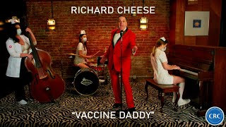 """Richard Cheese """"Vaccine Daddy"""" (Official Music Video) from the album """"Big Cheese Energy"""" (2021)"""