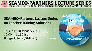 [Webinar] SEAMEO-Partners Lecture Series on Teacher Training Solutions (Thu 28 Jan 2021 - 10am)