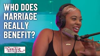 Who Does Marriage Really Benefit? | See, The Thing Is