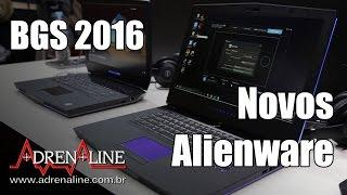 bgs 2016 veja os novos alienware com gtx serie 10 novo design e o rastreamento dos olhos