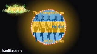 The Temptations - My Girl (JPOD remix) [FREE]