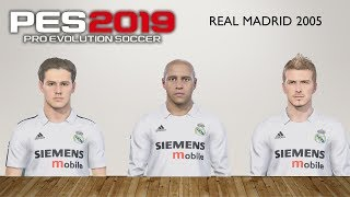 Real Madrid 2005 PES 2019 | Real Let's Game