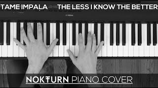 Tame Impala - The Less I Know The Better (Piano Cover)