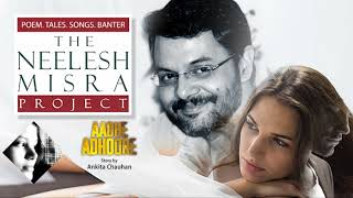 #Relationships  AADHE ADHOORE  Story by Ankita Chauhan - The  Neelesh Misra Project