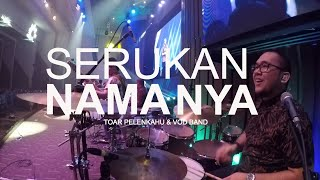 Download Mp3 Serukan Namanya  True Worshippers  - Toar Pelenkahu With Vod