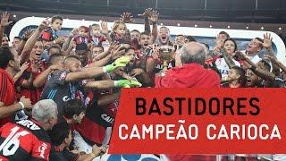 Bastidores   Campeão Carioca 2017