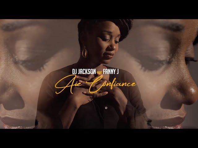 Dj Jackson feat Fanny J - Aie confiance