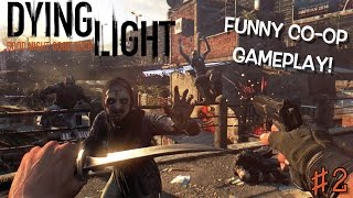 """WE RUN THESE ZOMBIE STREETS!!! ( FUNNY """"DYING LIGHT"""" GAMEPLAY) W/ ITSREAL85 & PU55NBOOT5"""