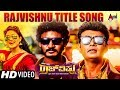 Rajvishnu  Title Track  Kannada Full HD Video Song 2017  Sharan  Chikkanna  Arjun Janya  Ramu