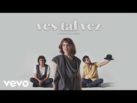 Ves Tal Vez - Los Gatos Quieren Bailar (Cover Audio)