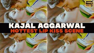 Kajal Aggarwal Hottest Lip Kiss || Kajal Lip Kiss Edit || Kajal Agarwal Kiss Scene #KajalAggarwal