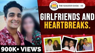 5 BIG Love Lessons From My Past 5 Relationships | The Ranveer Show 43
