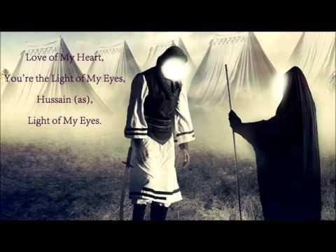 Love of my heart, Light of my eyes Hussain (English Noha / Latmiya)