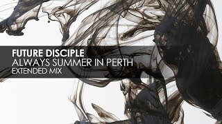 Future Disciple  Always Summer In Perth