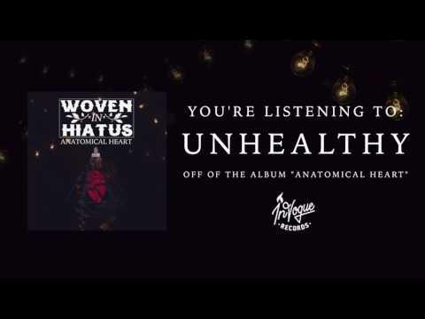 "Woven In Hiatus ""Unhealthy"""
