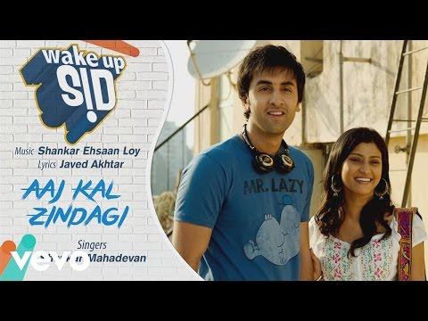 Aaj Kal Zindagi - Official Audio Song | Wake Up Sid | Shankar Ehsaan Loy | Javed Akhtar