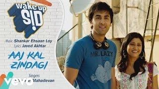 Aaj Kal Zindagi Official Audio Song , Wake Up Sid , Shankar Ehsaan Loy , Javed Akhtar