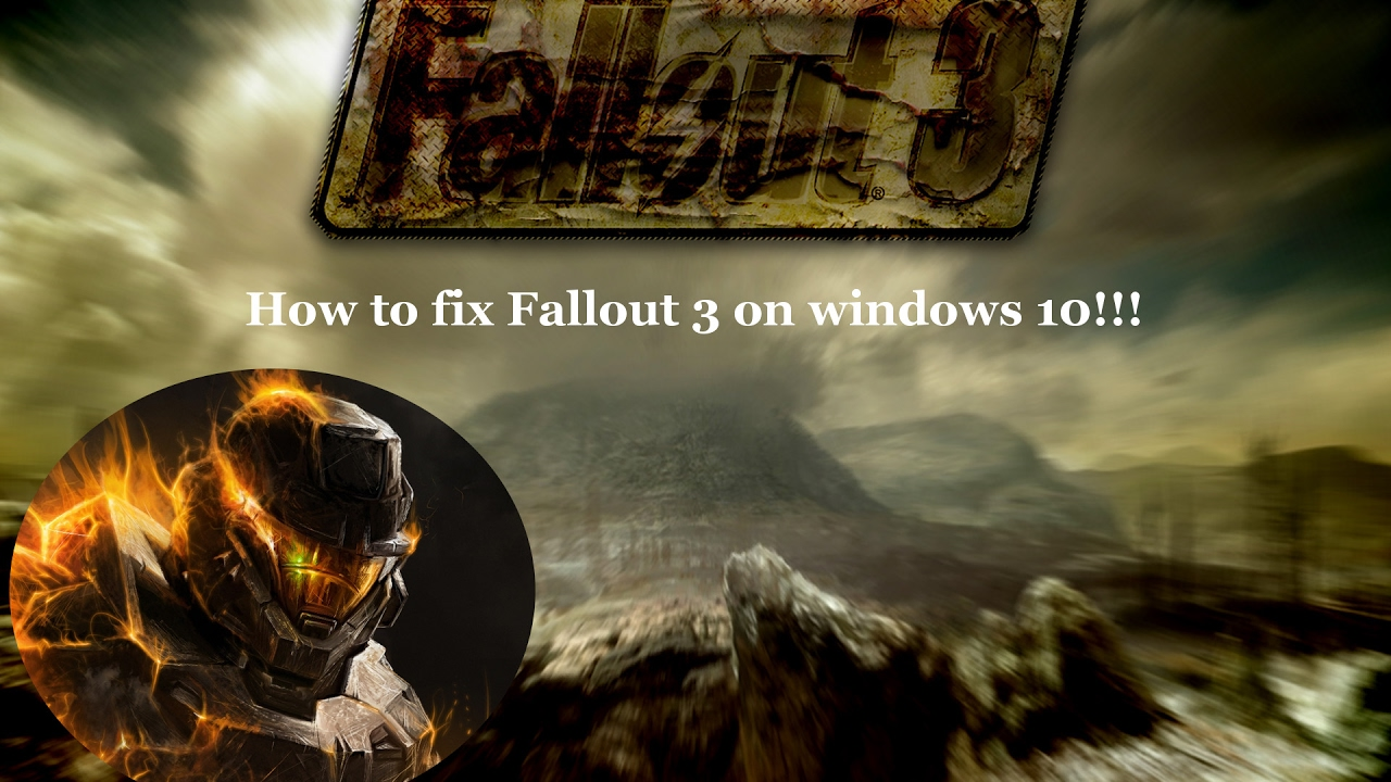 How To Fix Fallout 3 On Windows 10 Youtube