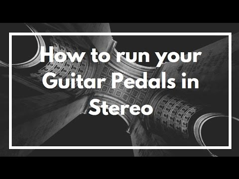 How to run your Guitar Pedals in Stereo
