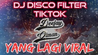 Download Lagu Dj Disco Filter Tiktok remix Virall mp3