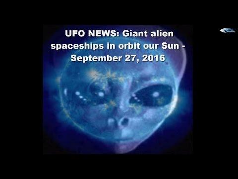 News UFO: Giant alien spaceships in orbit our Sun - September 27, 2016
