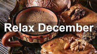 December Coffee Jazz - Relax Bossa Nova and Jazz Music for Winter Mood
