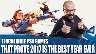 7 Incredible PS4 Games That Prove 2017 Is The Best Year Ever