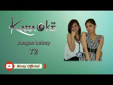 Karaoke T2 - Jangan Lebay