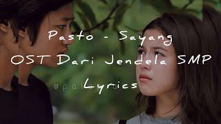 Pasto - Sayang (Lyrics) | OST Dari Jendela SMP