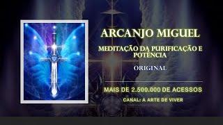 Arcanjo Miguel - Meditação da Purificação e Potência