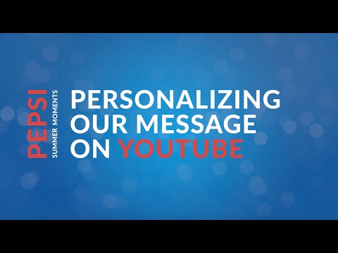 Personalization technology on YouTube for Pepsi Moments campaign