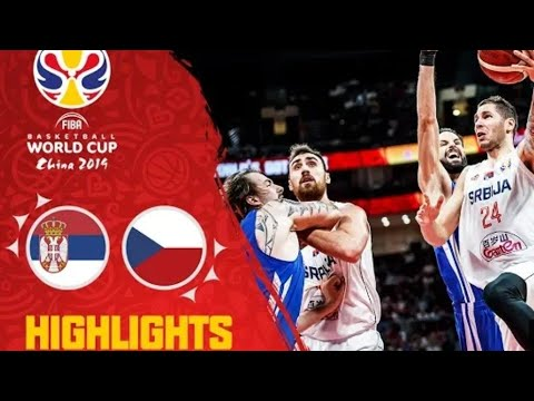 Serbia Czech Republic Highlights Srbija češka Republika Košarka Fiba Basketball World Cup 2019
