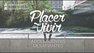 """""""Adolescentes Desafiantes"""" Por el Placer de Vivir con el Dr. César Lozano"""