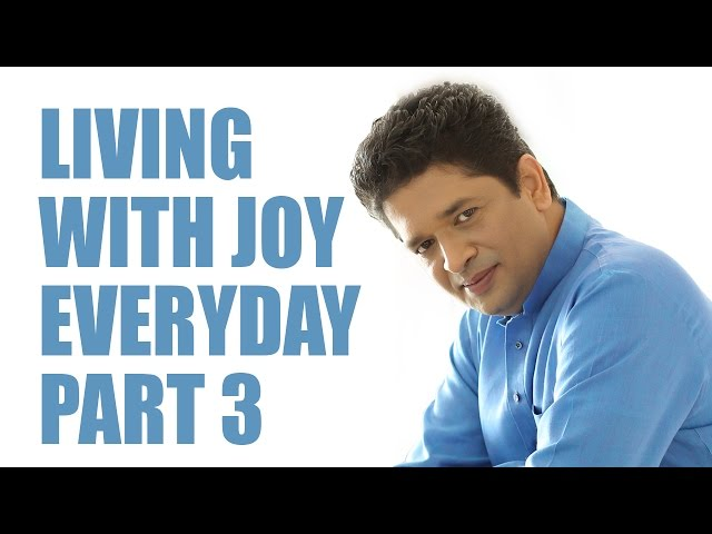 Living with Joy Everyday- Part 3